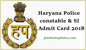 Haryana Police Constable Admit Card 2018, Exam Date – HSSC Constable SI Call Letter, Advt 05/17 & 03/18