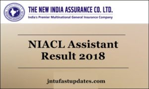 NIACL Assistant Prelims Result 2018 Released –  NIACL Assistant Results Download @ newindia.co.in