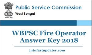 WBPSC Fire Operator Answer Key 2018 Download @ pscwbonline.gov.in