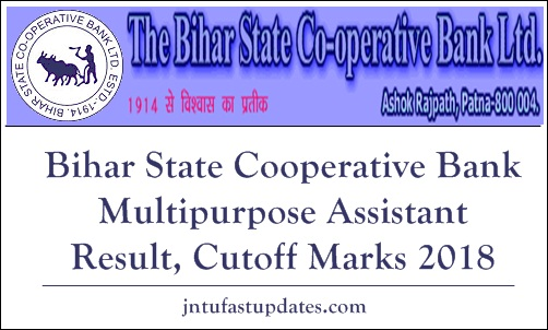 Bihar State Cooperative Bank Multipurpose Assistant Result, Cutoff Marks 2018
