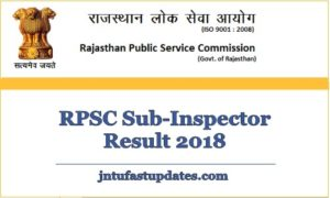 RPSC SI Result 2018 – Police Sub Inspector Cutoff Marks & Merit List Download @ rpsc.rajasthan.gov.in
