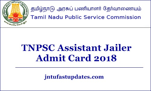 TNPSC Assistant Jailer Admit Card 2018