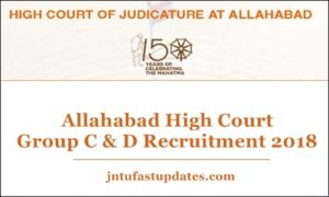 Allahabad High Court Group C & D Recruitment 2018