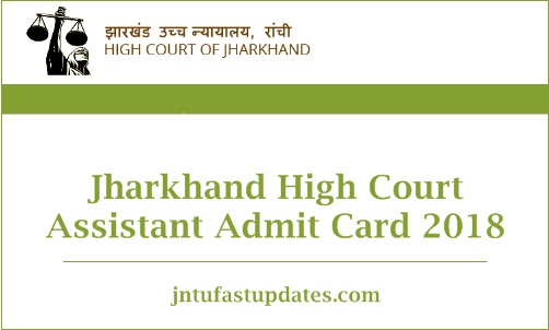 Jharkhand High Court Assistant Admit Card 2018