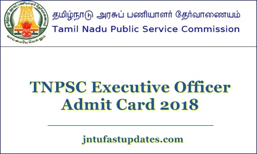 TNPSC Executive Officer Admit Card 2018