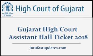Gujarat High Court Assistant Hall Ticket 2018