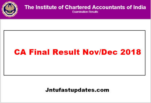 CA Final Results Nov 2018 Released - Check ICAI CA Final Result 2019 Name  Wise (Toppers List & Pass Percentage)