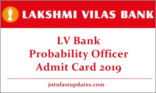 Lakshmi Vilas Bank Probability Officer Admit Card 2019