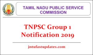 TNPSC Group 1 Notification 2019