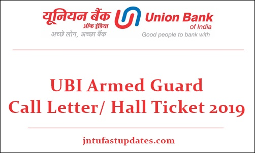 UBI Armed Guard call Letter/ Hall Ticket 2019