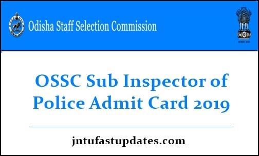 OSSC Sub Inspector of Police Admit Card 2019