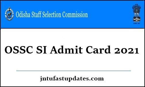 OSSC SI Admit Card 2021