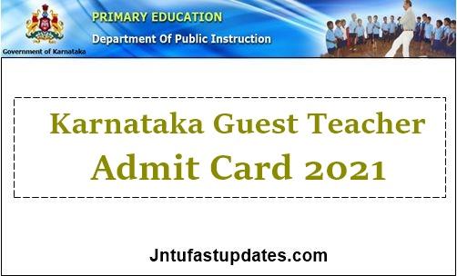 Karnataka Guest Teacher Admit Card 2021