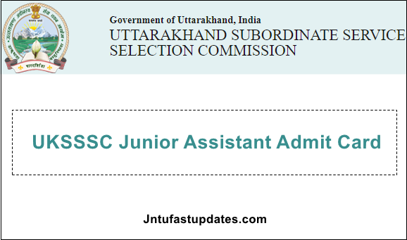 UKSSSC Junior Assistant Admit Card 2019